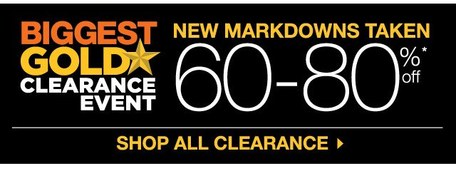 BIGGEST GOLD STAR CLEARANCE EVENT NEW MARKDOWNS TAKEN! 60-80% OFF SHOP ALL CLEARANCE.