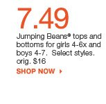 7.49  Jumping Beans tops and bottoms for girls 4-6x and boys 4-7.  Select styles. orig. $16 shop now
