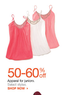 50-60% off Apparel for juniors.  Select styles. shop now