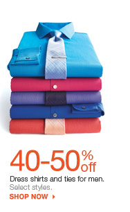 40-50% off Dress shirts and ties for men.  Select styles. shop now