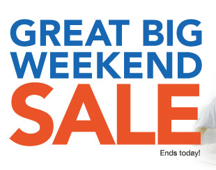 Great Big Weekend Sale Ends today!