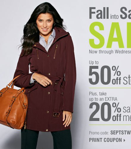 Fall into Savings Sale! Up to 50% off storewide. Plus, take an extra 20% off sale price merchandise** Print coupon.
