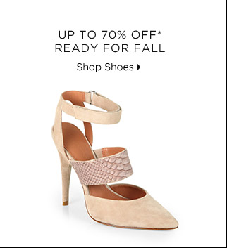 Up To 70% Off* Ready For Fall
