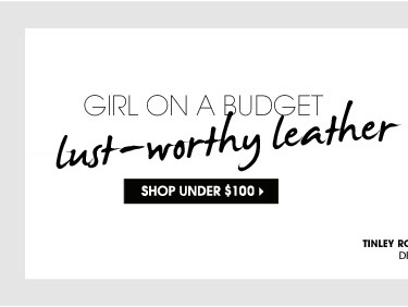 GIRL ON A BUDGET. SHOP UNDER $100