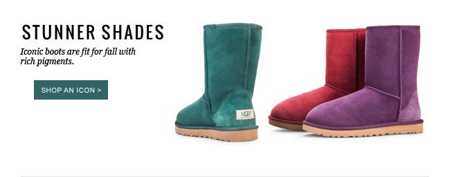 STUNNER SHADES - Iconic boots are fit for fall with rich pigments. Shop an icon