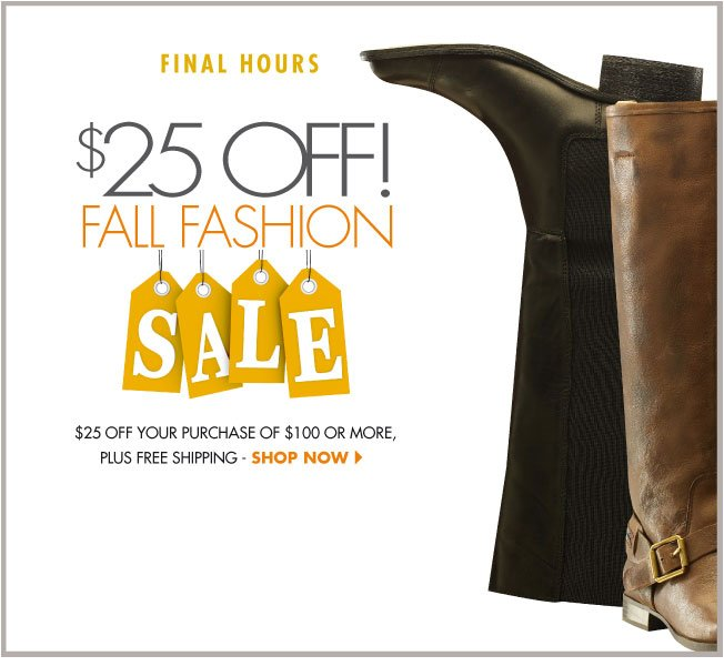 $25 off $100! Fall Fashion Sale!