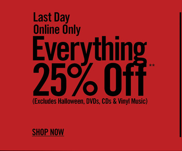 LAST DAY - ONLINE ONLY - EVERYTHING 25% OFF** - SHOP NOW