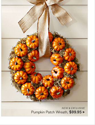 NEW & EXCLUSIVE - Pumpkin Patch Wreath, $99.95