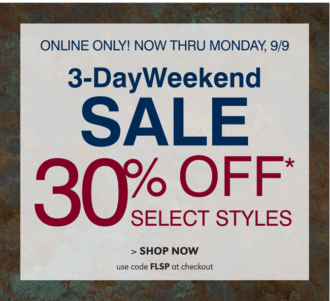 3-day weekend sale - 30% off selected styles