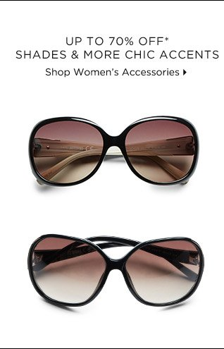 Up To 70% Off* Shades & More Chic Accents
