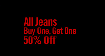 ALL JEANS - BUY ONE, GET ONE 50% OFF†