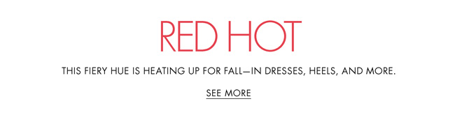 Check out the season's fieriest hue-sizzling red-on fall dresses, heels, and more. Here, our favorites from FRYE, Via Spiga, Calvin Klein, and more.