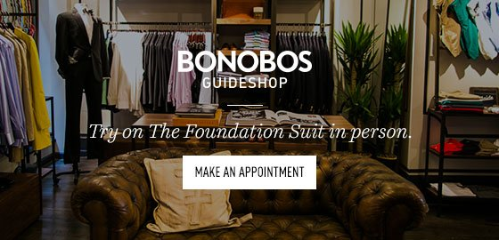 Visit a Bonobos Guideshop to try on The Foundation Suit in person