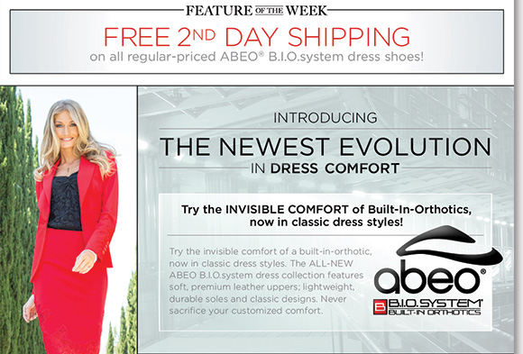 New Feature of the Week! Shop the luxurious NEW ABEO B.I.O.system dress collection and experience the 'invisible comfort' of built-in orthotics. Featuring lightweight and durable outsoles, and premium materials, enjoy FREE 2nd Day Shipping when you shop now at The Walking Company.*