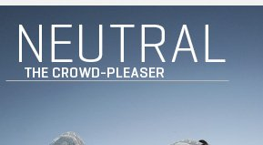 NEUTRAL THE CROWD–PLEASER