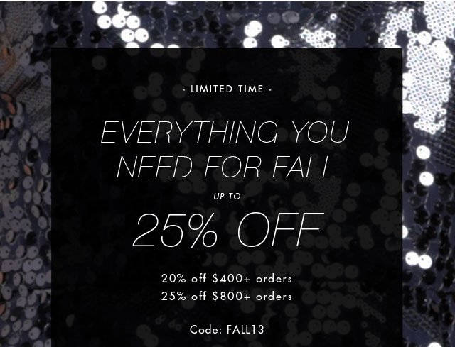 Limited Time: Everything You Need For Fall Up To 25% Off.