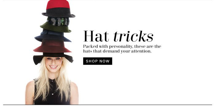 Hat tricks. Shop Now.