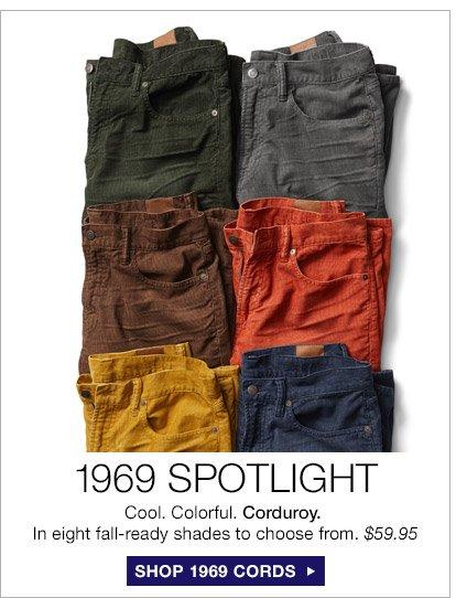 1969 SPOTLIGHT | SHOP 1969 CORDS