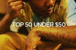 Top 50 Under $50