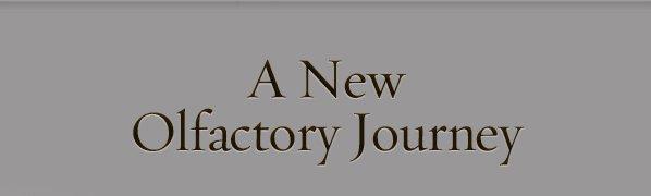 A New Olfactory Journey