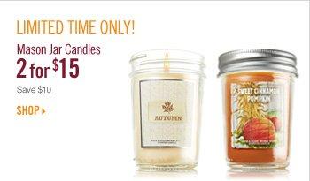 Small & Mason Jar Candles – 2 for $15