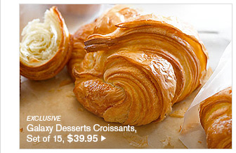 EXCLUSIVE - Galaxy Desserts Croissants, Set of 15, $39.95
