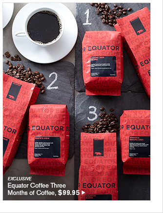 EXCLUSIVE - Equator Coffee - Three Months of Coffee, $99.95