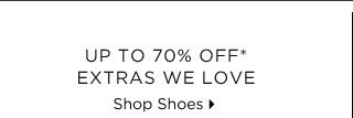 Up To 70% Off* Extras We Love