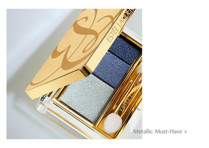 Metallic Must-Have »