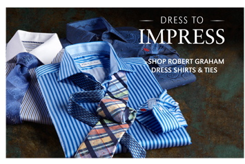 DRESS TO IMPRESS   SHOP ROBERT GRAHAM DRESS SHIRTS & TIES