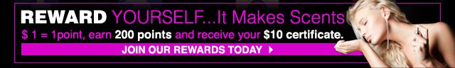 Reward Yourself...It Makes Scents $1 = 1 point, earn 200 points and receive your $10 certificate.