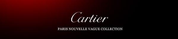 Cartier - Paris Nouvelle Vague Collection