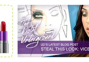 UD's Latest Blog Post - Steal This Look: Vice 2