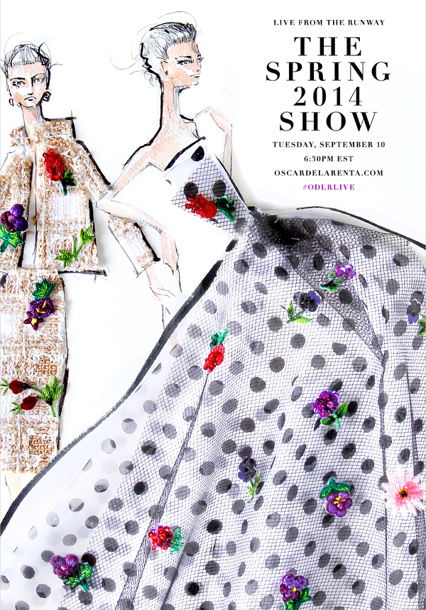 Live from the Runway The Spring 2014 Show Tuesday, September 10 6:30PM EST oscardelarenta.com