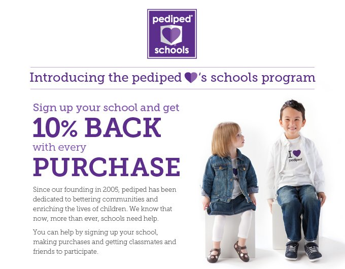 Introducing the pediped ♥'s Schools program: Sign up your school and get 10% back with every purchase. Since our founding in 2005, pediped has been dedicated to bettering communities and enriching the lives of children. We know that now, more than ever, schools need help. You can help by signing up your school, making purchases and getting classmates and friends to participate.