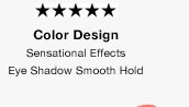 Color Design | Sensational Effects Eye Shadow Smooth Hold