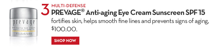 3 MULTI-DEFENSE PREVAGE® Anti-aging Eye Cream Sunscreen SPF15 fortifies skin, helps smooth fine lines and prevents signs of aging, $100.00. SHOP NOW.