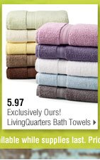 5.97 Bath, Exclusively Ours! LivingQuarters Air-Soft towels