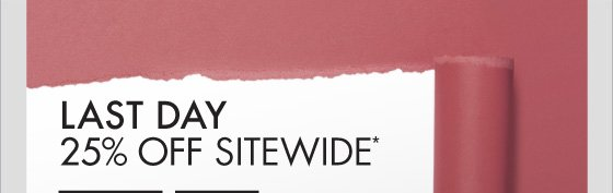 Last Day 25% Off Sitewide*