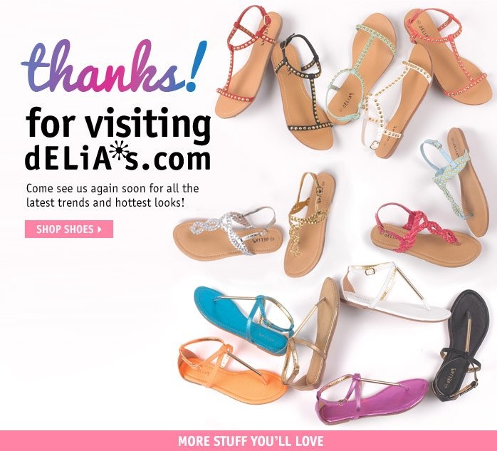 THANKS for visiting  dELiA*s.com