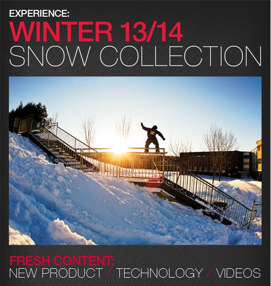 Experience the Winter 2013/2014 Snow Collection. Fresh New Content - Product, Technology and Videos