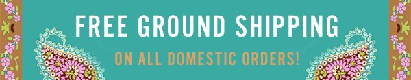 FREE GROUND SHIPPING ON ALL DOMESTIC ORDERS!