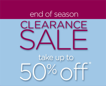 end of season clearance sale - take up to 50% off*
