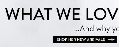 Shop Her New Arrivals