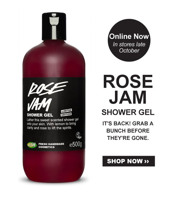 Rose Jam Shower Gel. It's Back! Grab a bunch before they're gone.