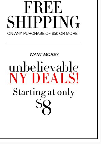 Unbelievable NY Deals + FREE SHIPPING! Shop Now!