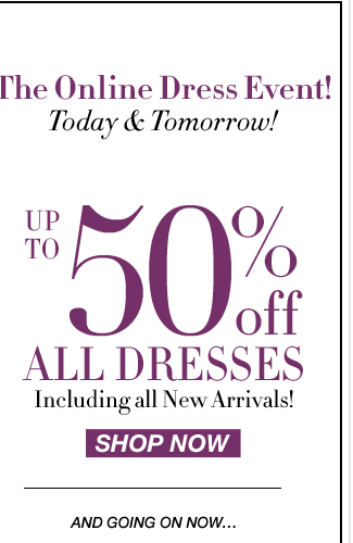 ALL Dresses up to 50% off! Shop the sale now!