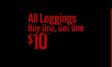 ALL LEGGINGS BUY ONE, GET ONE $10***