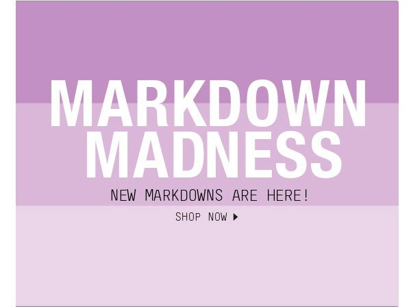 MARKDOWN MADNESS