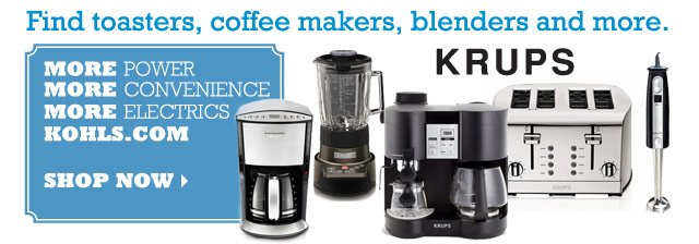 Krups. Find toasters, coffee makers, blenders and more. More Power. More Convenience. More Electrics. KOHLS.COM. SHOP NOW
